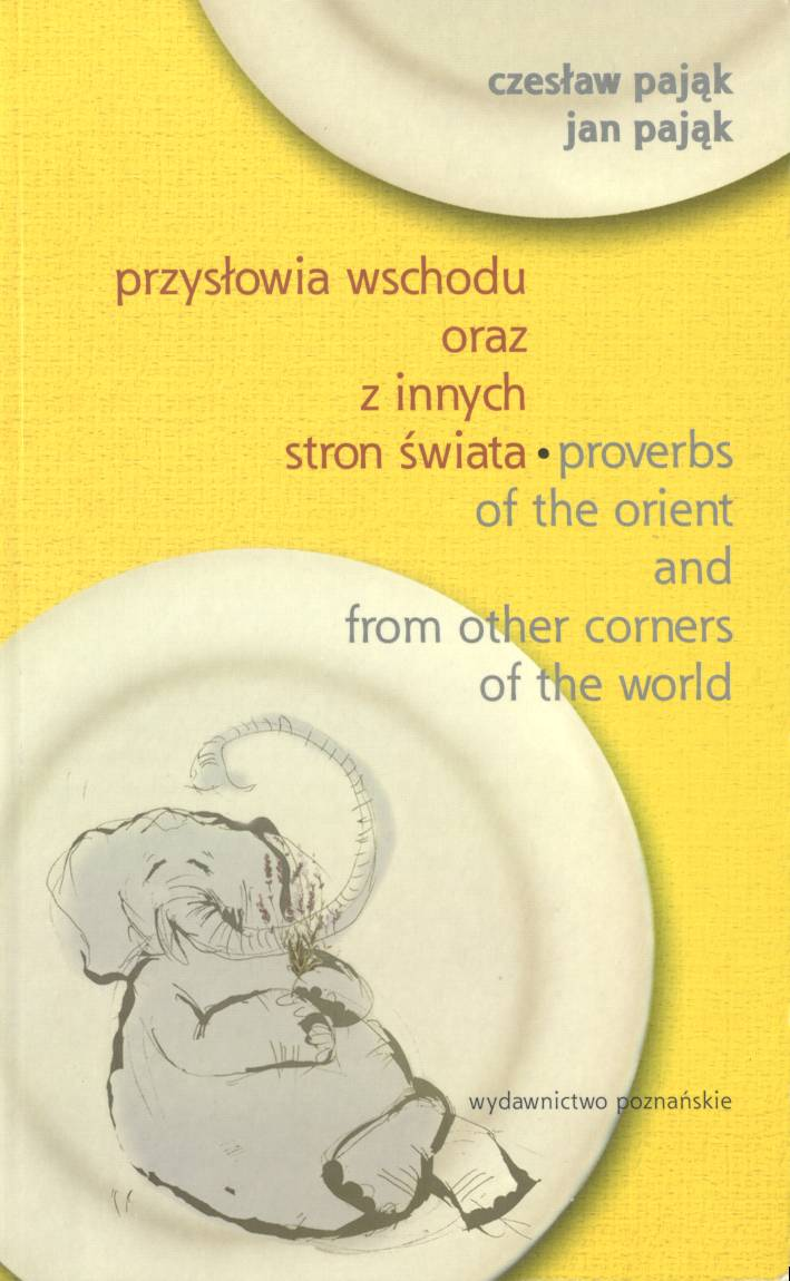 Czeslaw Pajak and Jan Pajak: Proverbs of the Orient and from other corners of the world